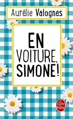 Découvrez En voiture Simone ! de Aurélie Valognes sur Booknode, la communauté du livre