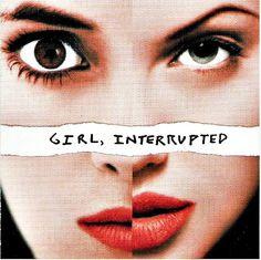 Girl, Interrupted.
