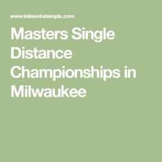 Masters Single Distance Championships in Milwaukee