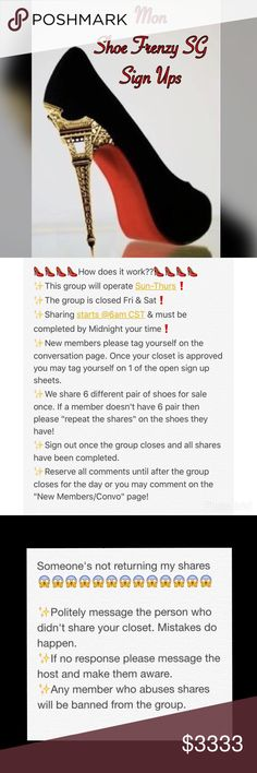 """👠Mon Shoe Frenzy SG Sign Up👠Closed💋 👠New Members📝Please visit the """"New Members/Convo Page"""" first❗️ 👠Please like this listing to receive notifications! 👠Please reserve all comments until sign up is closed @ 2PM CST!  👠Any comments or questions prior to closing can be left on the ✨Convo Page✨ 👠We share 6 times per closet. 👠If a member doesn't have 6 pair of shoes then repeat the shares on the shoes they have!  👠Shares begin @6am CST. 👠Shares must be completed by midnight your time…"""