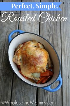 The most simple {and Perfect} Roasted Chicken you'll ever make.  This gets rave reviews!! From WholesomeMommy.com