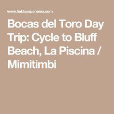 Bocas del Toro Day Trip: Cycle to Bluff Beach, La Piscina / Mimitimbi