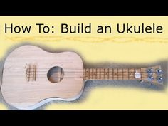 How To: Build Your Own Ukulele! - YouTube