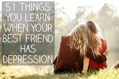 51 Things That Happen When Your BFF Has Depression - This post was written under a pseudonym, and describes one person's experience. Everyone experiences depression differently, and just because someone doesn't exhibit the symptoms described in this post doesn't mean they aren't suffering.