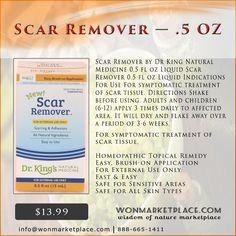 Scar Remover by Dr King Natural Medicine 0.5 fl oz Liquid Scar Remover 0.5 fl oz Liquid Indications For Use For symptomatic treatment of scar tissue. Directions Shake before using. Adults and children (6-12) apply 3 times daily to affected area. It will dry and flake away over a period of 3-6 weeks. #foodsupplement #healthcare #herbalmedicine