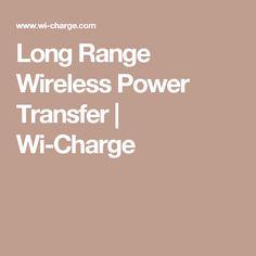 Long Range Wireless Power Transfer   Wi-Charge
