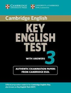 Cambridge Key English Test 3 With Answers: Examination Papers from the University of Cambridge Esol Examinations