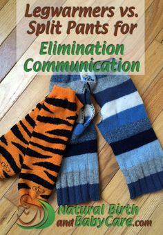 Leg warmers vs. Split pants for EC'ing your baby!  http://www.naturalbirthandbabycare.com/split-pants-vs-leg-warmers-elimination-communication/