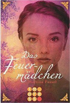 Das Feuermädchen von Martina Fussel