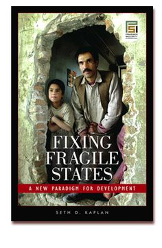 Fixing Fragile States, by Seth D. Kaplan. Fragile states can spread instability across borders, provide havens for terrorists, threaten access to natural resources, and consign millions of people to poverty. To avoid revisiting the carnage and catastrophes seen in places like Iraq, Bosnia, and the Congo, the West needs to rethink its ideas on fragile states and start helping their peoples build governments and states that actually fit the local landscape.