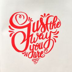 Just the way you are daily handlettering by John Somers