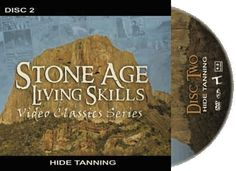 Hide Tanning DVD: Stone Age Living Skills Video Classics Series.