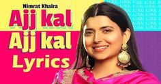 Ajj Kal Ajj Kal Lyrics Mp4 Download Free Punjabi Download in Your iPhone And Android Mobile Full Hd Video And High Quality Sound. Latest Punjabi Song Ajj Kal Ajj Kal Lyrics Song Video Download By Nimrat Khaira Punjabi Singer. We Have All Size of Lyrical Video Songs Like 480p Video, 720p Video & 1080p Video ... The post Ajj Kal Ajj Kal Lyrics Mp4 Download Free Punjabi Lyrical Song by Nimrat Khaira 2020 appeared first on Well Mp4 Songs. Hip Hop Quotes, Rap Quotes, Song Lyric Quotes, Drake Lyrics, Song Lyrics, Wynk Music, Desi, Now Song, Nimrat Khaira