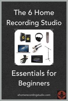 The 6 Home Recording Studio Essentials for Beginners http://ehomerecordingstudio.com/home-recording-studio-essentials/
