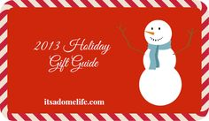 2013 Holiday Gift Guide from It's A Dome Life