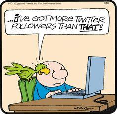 Twitter followers. Ziggy on GoComics.com #humor #comics #Twitter #SocialMedia #Popularity