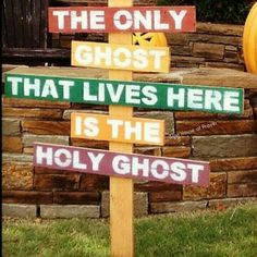 the only ghost that lives here is the holy ghost this would make an awesome autumn yard sign halloween quotes - Christian Halloween Decorations
