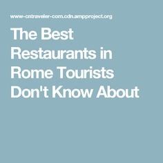 The Best Restaurants in Rome Tourists Don't Know About