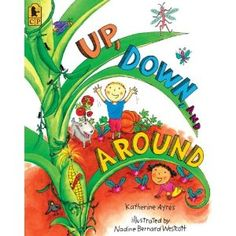 Up, Down, and Around by Katherine Ayres: From seeds dropping into soil to corn bursting from its stalks, from children chasing butterflies to ants burrowing underground, everything in this vibrant picture book pulses with life — in all directions! Kindergarten Music, Preschool Music, Teaching Music, Preschool Ideas, Teaching Resources, Journeys Kindergarten, Teaching Ideas, Bilingual Kindergarten, Kindergarten Smorgasboard