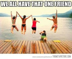 ....and that one friend.....IS ME! @Devan Brennan Pearson @Margaret Martinez Circele @Maggie Moore Jean. (color run) LOL LOL thanks for this mags!