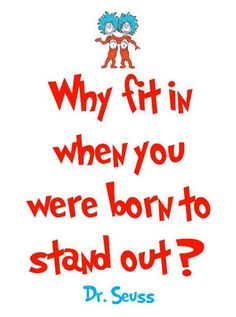 Dr Seuss had great quotes. Repinned by www.visionquest2020.org Moms