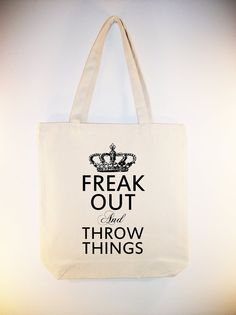"""Vintage Crown on """"Freak Out and Throw Things"""" 15x15 Canvas Tote with shoulder strap - other sizes available. $12.00, via Etsy."""