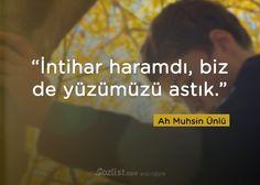 İntihar haramdı, biz de yüzümüzü astık. #ah #muhsin #ünlü #onur #sözleri #kitap #şair #yazar