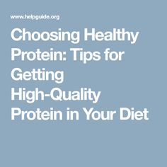 Choosing Healthy Protein: Tips for Getting High-Quality Protein in Your Diet