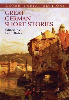 Great German Short Stories by Evan Bates  Translations of 8 masterpieces by writers who defined the modern German short story, including Arthur Schnitzler's 'Lieutenant Gustl,' Heinrich von Kleist's 'Earthquake in Chile,' as well as important works by Franz Kafka, Thomas Mann, Gerhart Hauptmann, Rainer Maria Rilke, E. T. A. Hoffmann, and Clemens Brentano.  #classiclit #doverthrift #classiclit #doverthrift