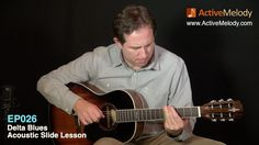 Acoustic Blues Slide Guitar Lesson - Delta Blues - EP026 from Brian at Active Melody