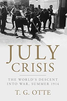 July Crisis: The World's Descent into War, Summer 1914 - This is a magisterial new account of Europe's tragic descent into a largely inadvertent war in the summer of 1914. Thomas Otte reveals why a century-old system of Great Power politics collapsed so disastrously in the weeks from the 'shot heard around the world' on June 28th to Germany's declaration of war on Russia on August 1st. He shows definitively that the key to understanding how and why Europe descended into world war is to be…