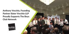 Anthony Vecchio, Founding Partner of Slater Vecchio LLP, proudly supports The Boys Club Network. Curriculum, Positivity, Community, Club, Education, Boys, Resume Cv, Teaching Plan, Senior Boys