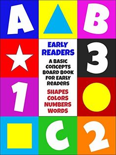 Early Readers: Teach Your Child to Read Using Numbers, Shapes, Colors, and Level 1 Sight Words (Basic Concepts Board Books for Kids) by Emery Trax http://www.amazon.com/dp/B01BZVIEIC/ref=cm_sw_r_pi_dp_rcf4wb0407PJD