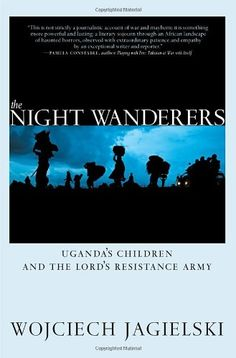 The Night Wanderers: Uganda's Children and the Lord's Res... https://www.amazon.com/dp/1609803507/ref=cm_sw_r_pi_dp_qWUwxb3TQEACK