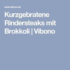 Kurzgebratene Rindersteaks mit Brokkoli   Vibono