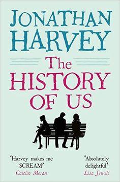 The History of Us: Amazon.co.uk: Jonathan Harvey: 9781447298205: Books