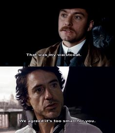 Bickering as usual.  (Robert Downey Jr. and Jude Law as Holmes and Watson)