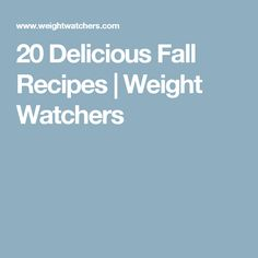 20 Delicious Fall Recipes | Weight Watchers