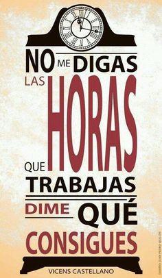 """""""No me digas las horas que trabajas, dime lo que consigues #VicensCastellano"""" vía @womenalia http://ht.ly/JAc1k"""