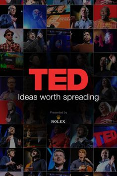 My husband introduced me to TED Talks. So many inspiring speakers and fascinating subjects!