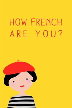 Could you be secretly French? Take this fun personality quiz to find out how much level of French-ness you have inside you! French Teacher, Teaching French, How To Speak French, Learn French, Montpellier, Belle France, French Expressions, French Grammar, French Classroom