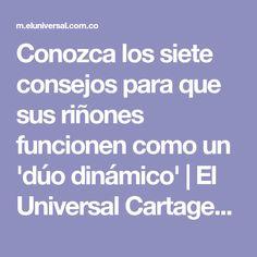 Conozca los siete consejos para que sus riñones funcionen como un 'dúo dinámico'   El Universal Cartagena