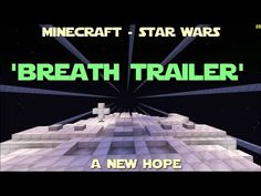 Minecraft - Star Wars - 'A New Hope' - Breath Trailer