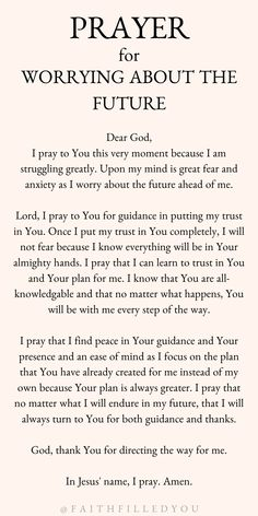 A prayer for strength and to trust in God when you are faced with worry, fear, or anxiety about the future. Prayer For Worry, Prayer For Guidance, Prayers For Strength, Prayers For Healing, Bible Prayers, Prayer For Protection, Prayers For Family Protection, Prayer Quotes For Strength, Prayers For Help