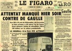 ⌛️22 août 1962 : Attentat du Petit-Clamart. Désigné par ses auteurs sous le nom d'opération Charlotte Corday, l'attentat du Petit-Clamart est le nom d'une action d'un groupe de l'OAS, dirigé par le lieutenant-colonel Bastien-Thiry, visant à assassiner le président de la République Charles de Gaulle.
