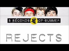 5SOS - Rejects (Lyrics & Pictures)