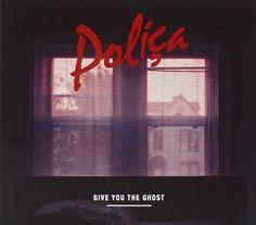 POLIÇA - Give You The Ghost - Amazon.com Music