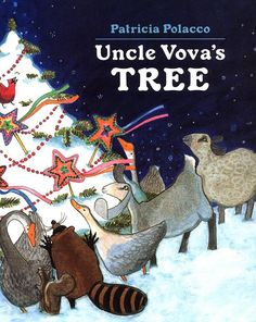 Sprout's Bookshelf: 12 Days of Christmas Picture Books - Uncle Vova's Tree by Patricia Polacco