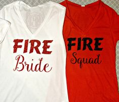 Tank tops not shirts* black w/ gold and black w/ red Firefighter Bride to be Bridal Shirts by sillylittleboutique Fireman Wedding, Firefighter Wedding, Firefighter Love, Wildland Firefighter, Red And White Shirt, Bridal Party Shirts, Dream Wedding, Camp Wedding, July Wedding