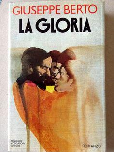 La gloria - Giuseppe Berto - Mondadori - copertina di Ferenc Pinter